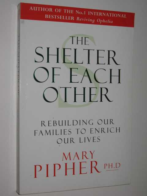Image for The Shelter Of Each Other : Rebuilding Our Families To Enrich Our Lives