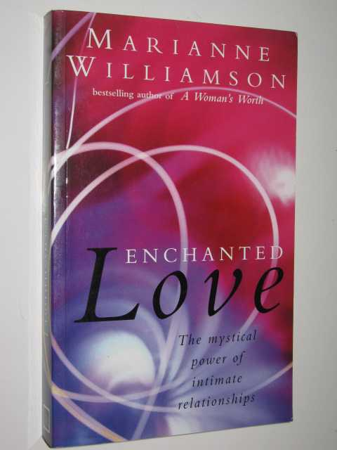 Image for Enchanted Love : The Mystical Power Of Intimate Relationships