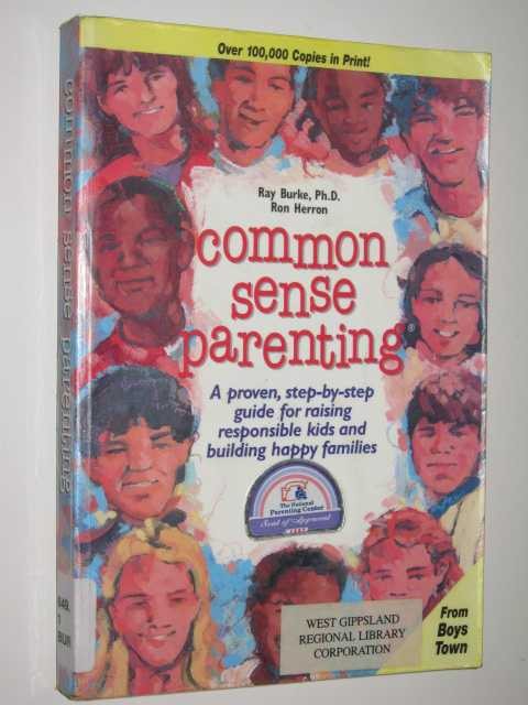 Image for Common Sense Parenting : A Proven, Step-by-step Guide for Raising Responsible Kids and Building Happy Families