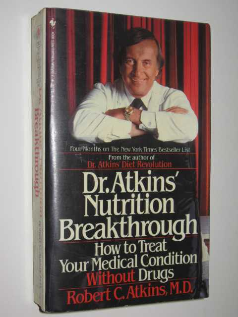 Image for Dr Atkins' Nutrition Breakthrough : How To Treat Your Medical Condition Without Drugs