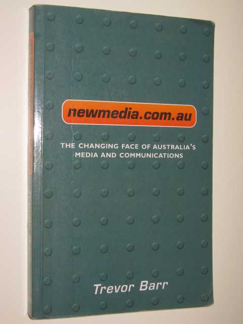 Image for Newmedia.com.au : The Changing Face Of Australia's Media & Communications