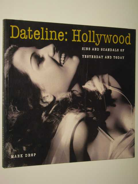 Image for Dateline: Hollywood : Sins & Scandals Of Yesterday & Today