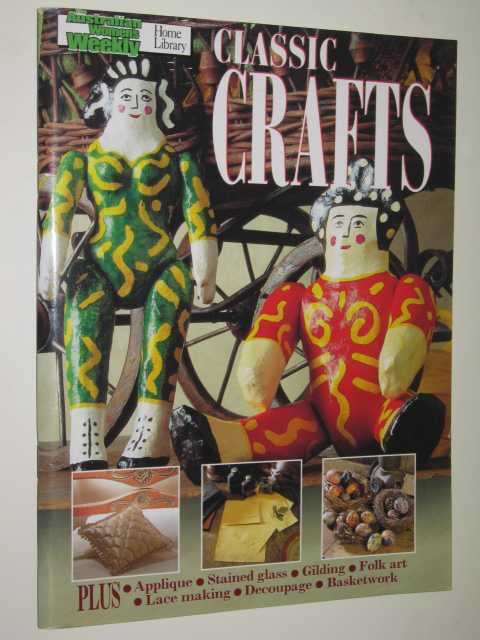 Image for Classic Crafts - Australian Womens Weekly Home Library Series