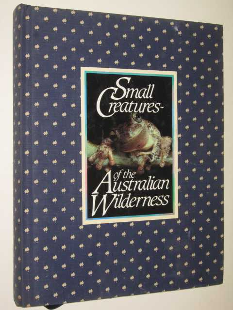 Image for Small Creatures Of The Australian Wilderness