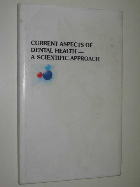 Image for Current Aspects Of Dental Health : A Scientific Approach