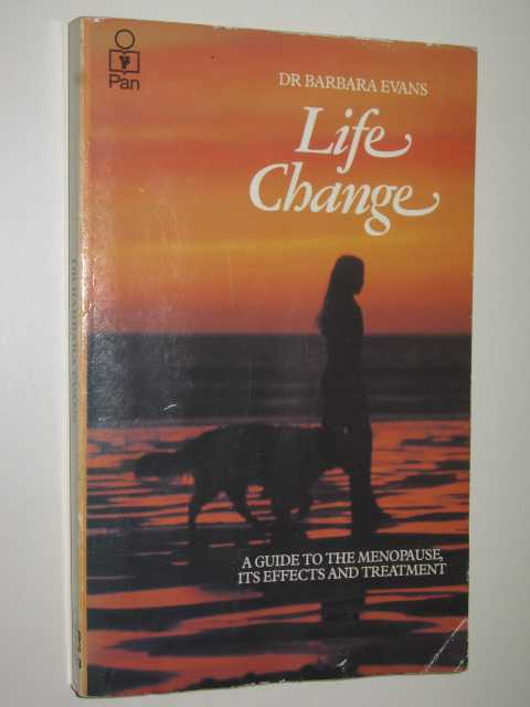 Image for Life Change : A Guide To Menopause, Its Effects & Treatment