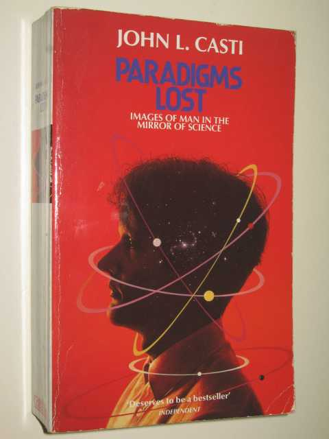 Image for Paradigms Lost : Images Of Man In The Mirror Of Science