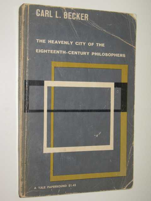 Image for The Heavenly City Of The Eighteenth-Century Philosophers