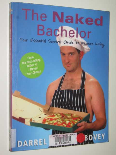 Image for The Naked Bachelor : Your Essential Survival Guide To Modern Living