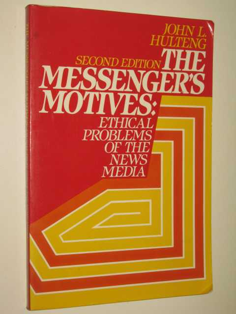 Image for The Messenger's Motives : Ethical Problems Of The News Media