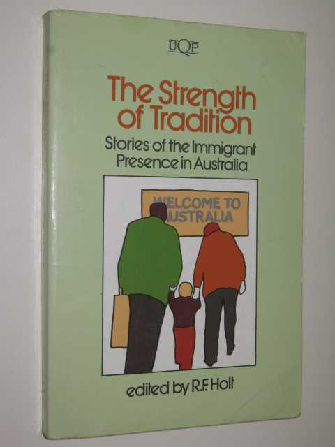 Image for The Strength Of Tradition : Stories Of The Immigrant Presence In Australia