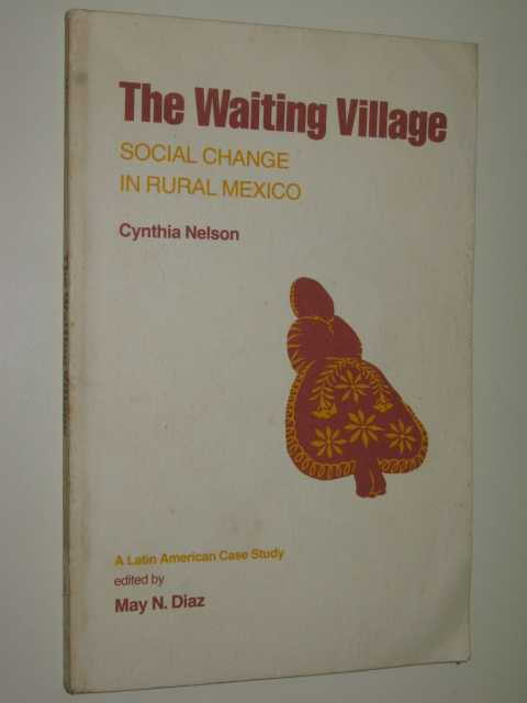 Image for The Waiting Village : Social Change In Rural Mexico