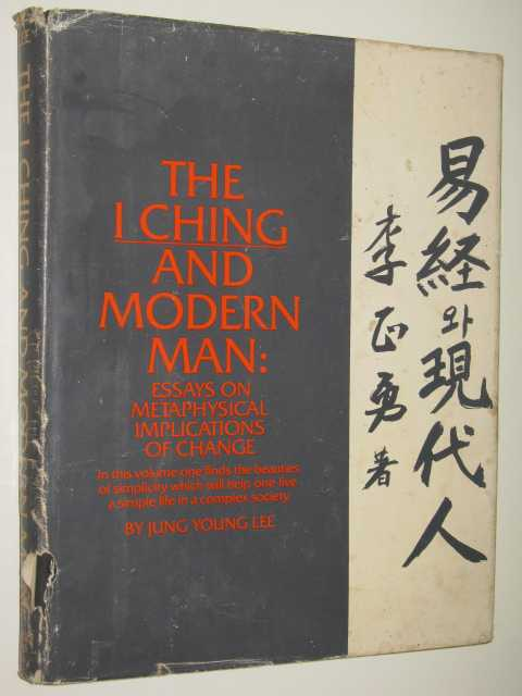 Image for The I Ching & Modern Man : Essays On Metaphysical Implications Of Change