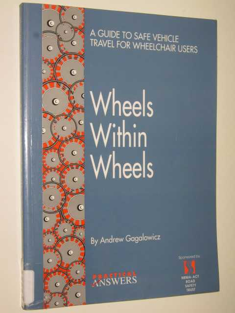 Image for Wheels Within Wheels : A Guide To Safe Vehicle Travel For Wheelchair Users
