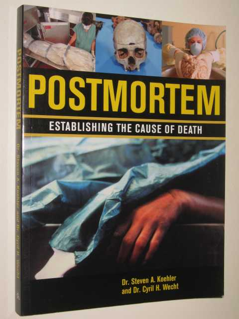 Image for Postmortem : Establishing The Cause Of Death