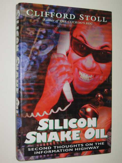 Image for Silicon Snake Oil : 2nd Thoughts On The Information Highway