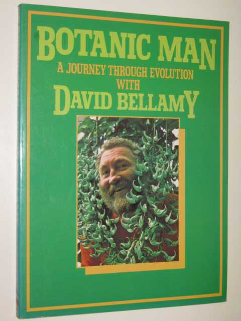 Image for Botanic Man : A Journey Through Evolution With David Bellamy