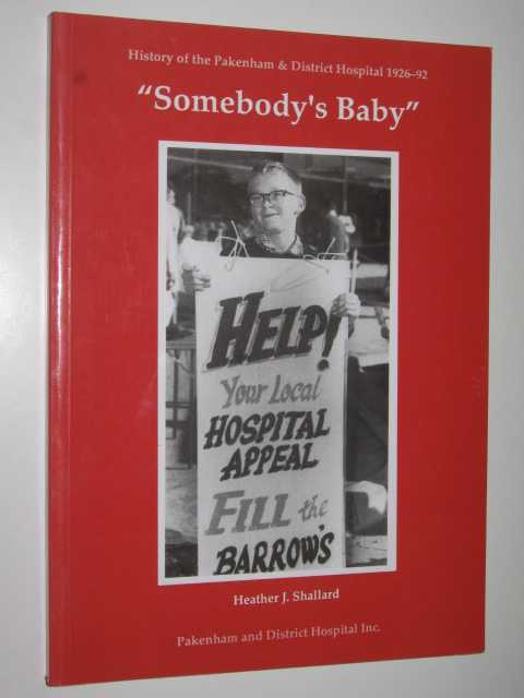 Image for Somebody's Baby : History of the Pakenham & District Hospital 1926-92