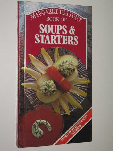 Image for Margaret Fulton's Book Of Soups & Starters