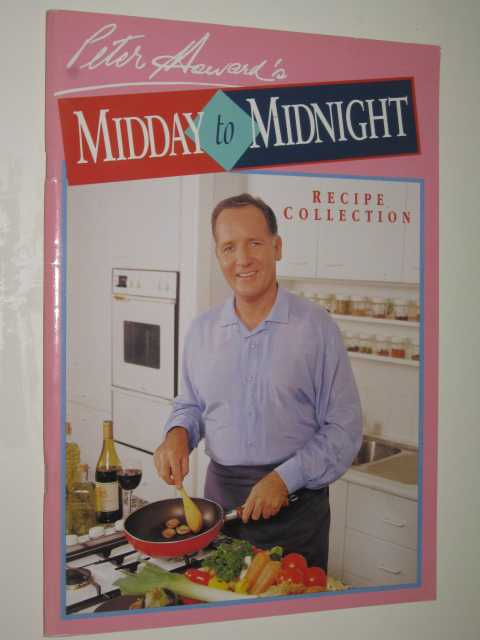 Image for Peter Howard's Midday To Midnight Recipe Collection
