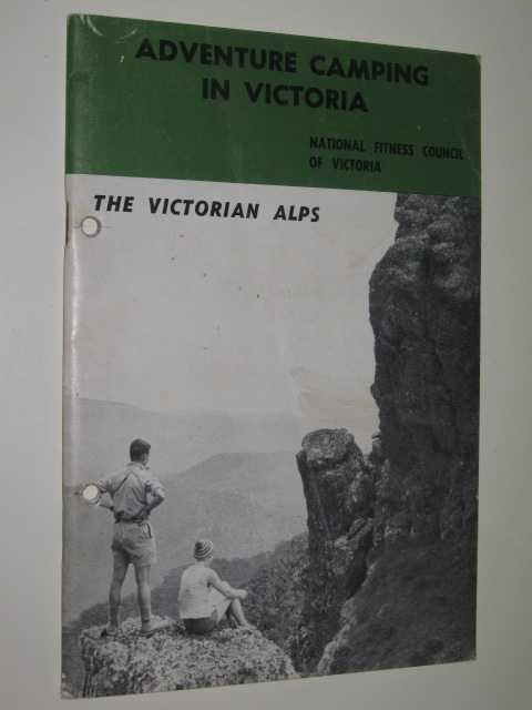 Image for Adventure Camping In Victoria : The Victorian Alps : A Guide For The Teacher & Youth Leader