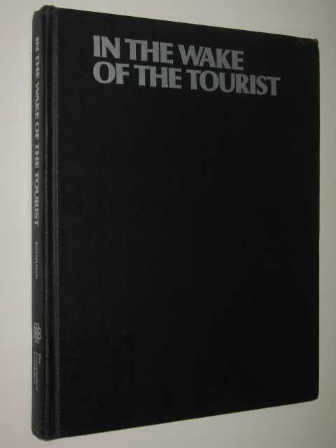 Image for In The Wake Of The Tourist : Managing Special Places In Eight Countries
