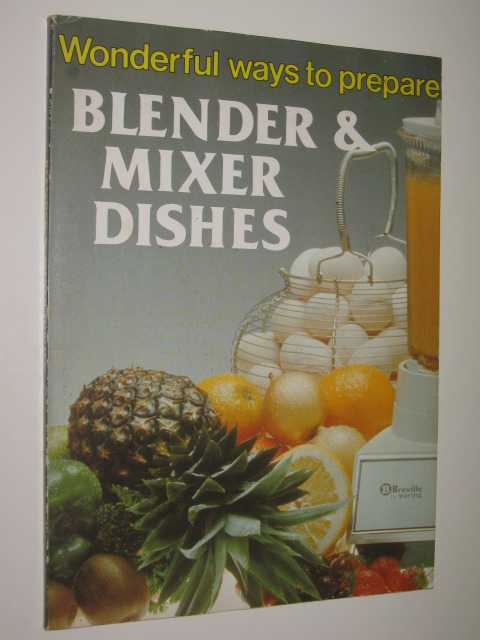 Image for Wonderful Ways To Prepare Blender & Mixer Dishes