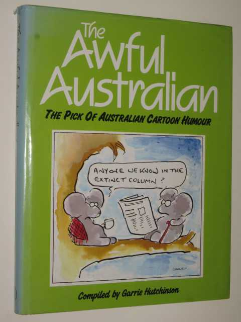 Image for The Awful Australian : The Pick Of Australian Cartoon Humour