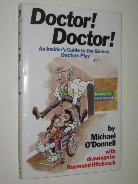 Image for Doctor! Doctor! : An Insiders Guide To The Games Doctors Play