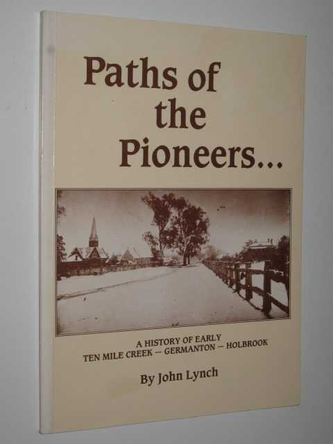Image for Paths of the Pioneers : A History of Early Ten Mile Creek, Germanton, Holbrook