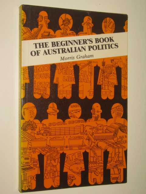 Image for The Beginner's Book Of Australian Politics