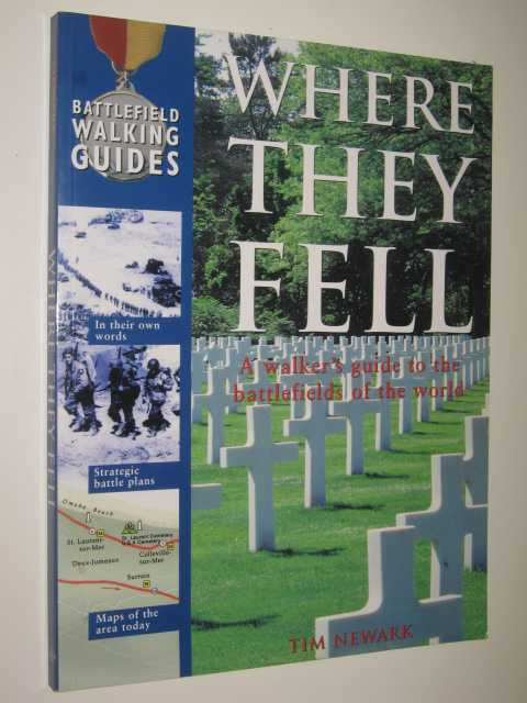 Image for Where They Fell : A Walker's Guide To The Battlefields Of The World