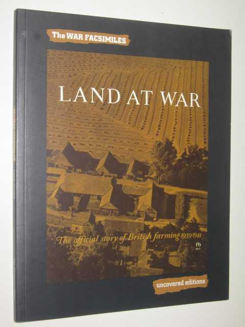Image for Land At War : The Official Story Of British Farming 1939-1944