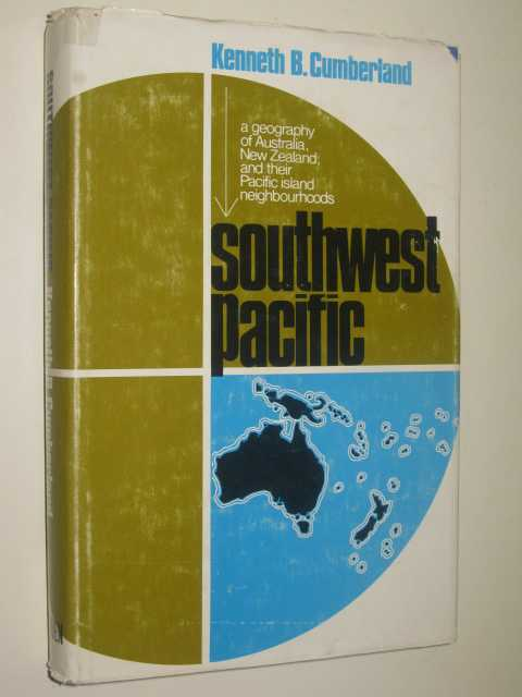 Image for Southwest Pacific : A Geography of Australia, New Zealand And Their Pacific Island Neigbourhoods