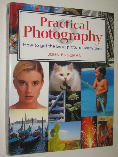 Image for Practical Photography : How To Get The Best Picture Every Time