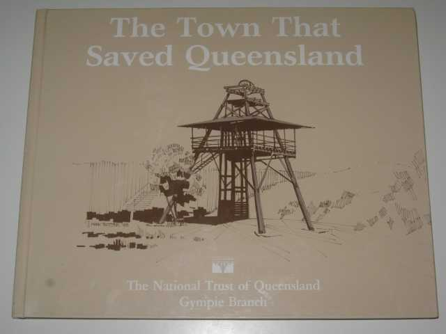 Image for The Town That Saved Queensland