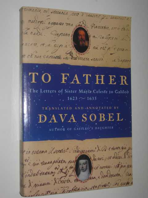 Image for To Father : The Letters of Sister Maria Celeste to Galileo