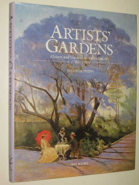 Image for Artists' Gardens : Flowers and Gardens in Australian Art 1780s-1880s