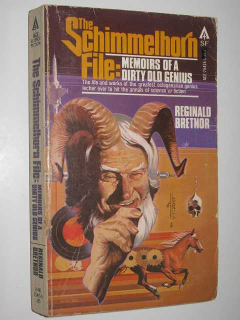 Image for The Schimmelhorn File: Memoirs of a Dirty Old Genius