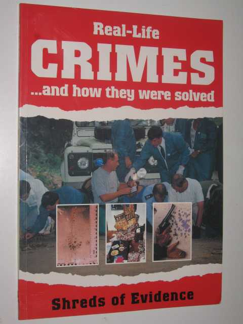 Image for Real-life Crimes and How They Were Solved : Shreds of Evidence