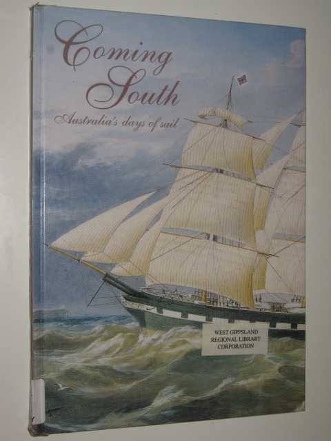 Image for Coming South : Australia's Days of Sail
