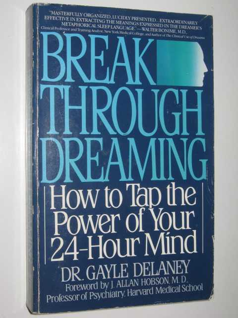 Image for Break Through Dreaming : How to Tap the Power of Your 24-Hour Mind