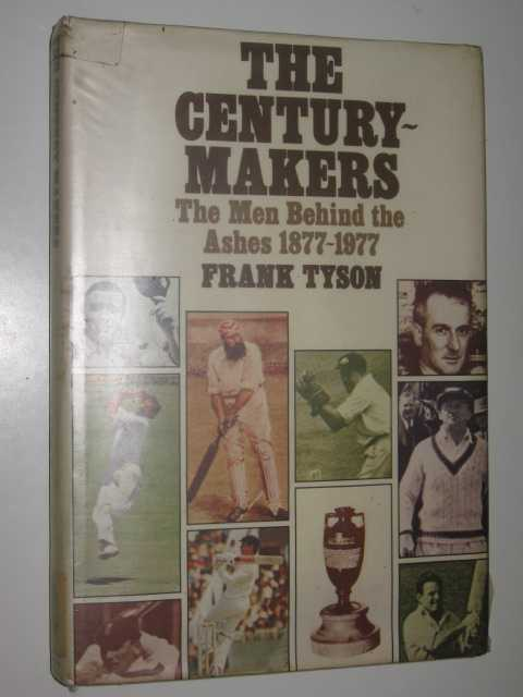 Image for The Century Makers : The Men Behind the Ashes 1877-1977