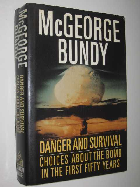 Image for Danger and Survival : Choices About the Bomb in the First Fifty Years