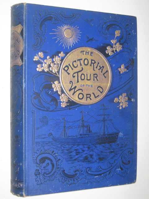 Image for The Pictorial Tour of the World : Containing Pen and Pencil Sketches of Travel, Incident, Adventure, and Scenery in All Parts of the Globe