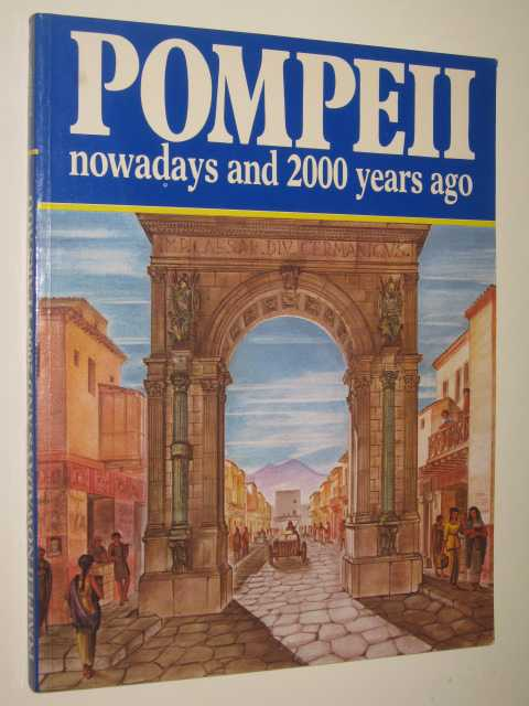 Image for Pompeii: Nowadays and 2000 Years Ago