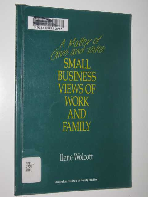 Image for A Matter Of Give And Take : Small Business Views Of Work & Family