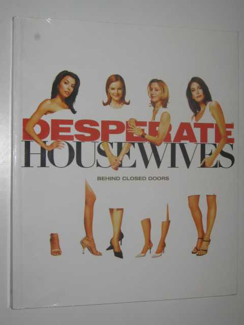 Image for Desperate Housewives : Behind Closed Doors