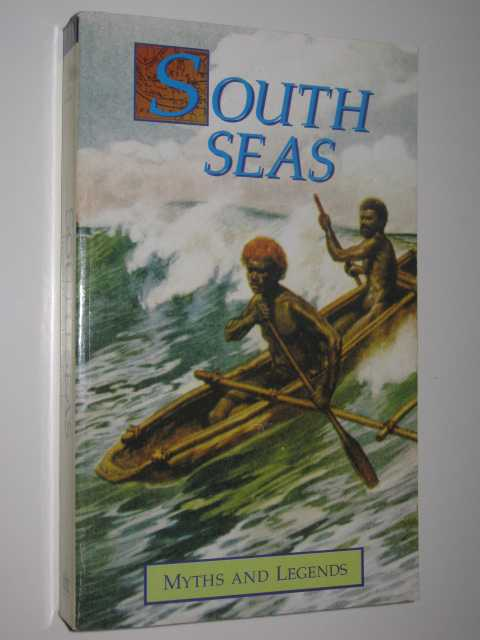 Image for South Seas Myths and Legends