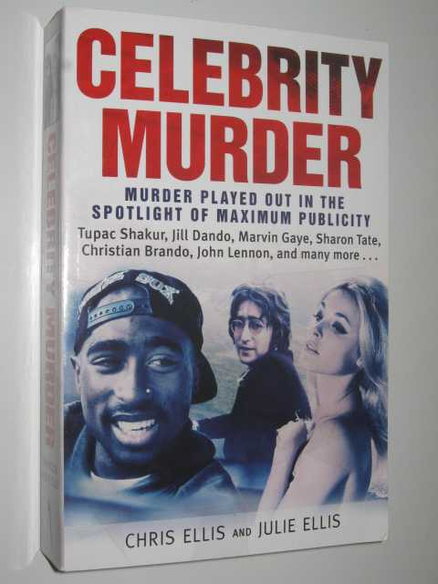Image for Celebrity Murder : Murder Played Out in the Spotlight of Maximum Publicity